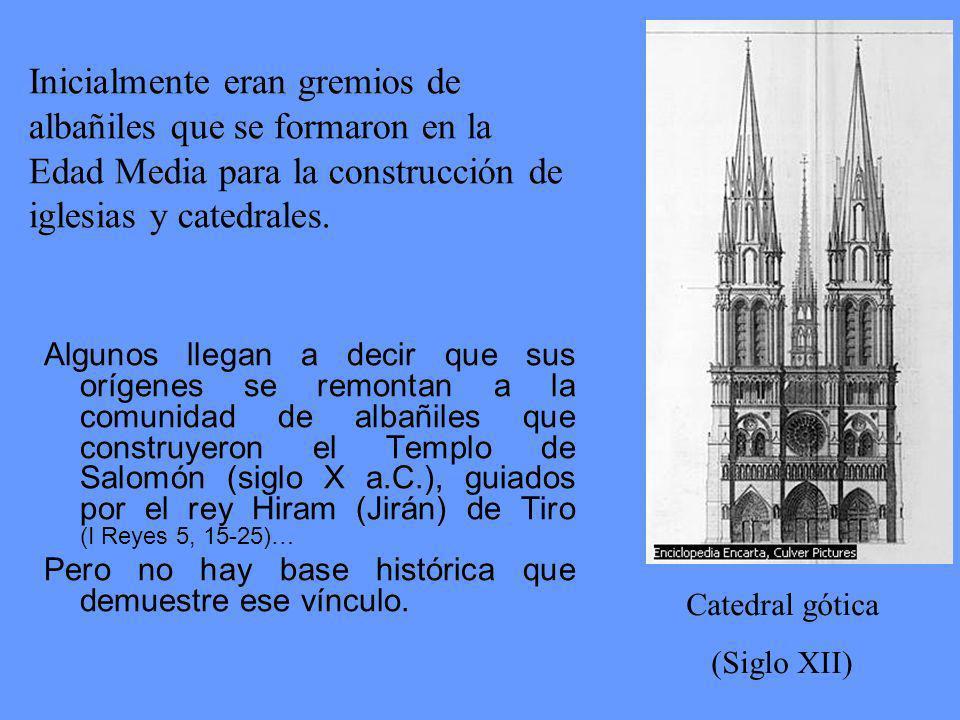 Inicialmente eran gremios de albañiles que se formaron en la Edad Media para la construcción de iglesias y catedrales.