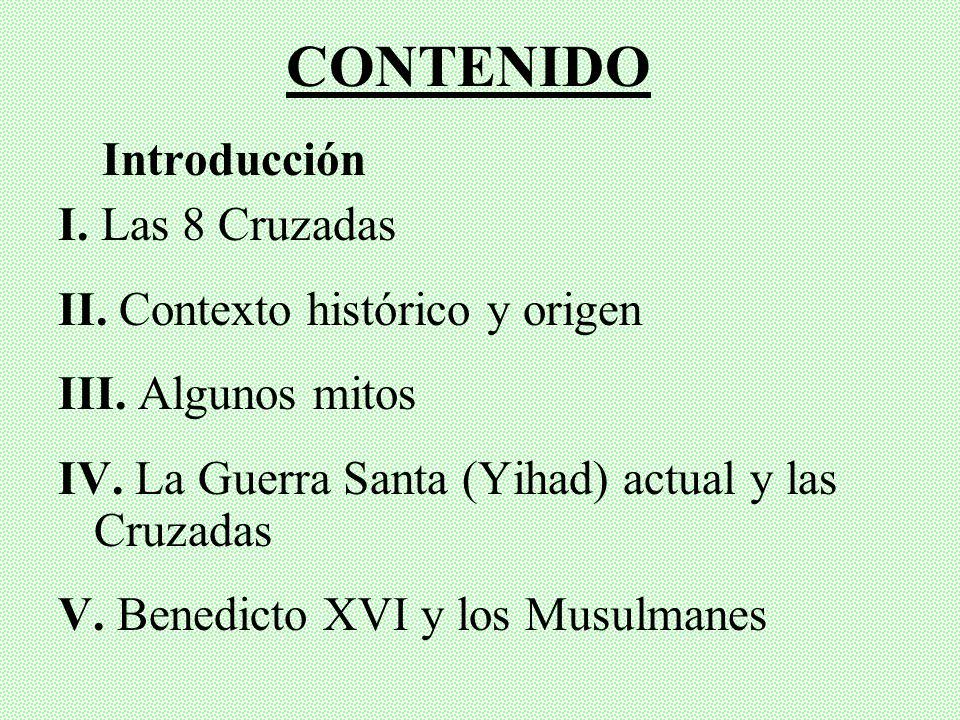 CONTENIDO Introducción I. Las 8 Cruzadas