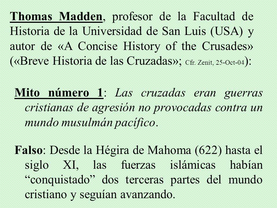 Thomas Madden, profesor de la Facultad de Historia de la Universidad de San Luis (USA) y autor de «A Concise History of the Crusades» («Breve Historia de las Cruzadas»; Cfr. Zenit, 25-Oct-04):