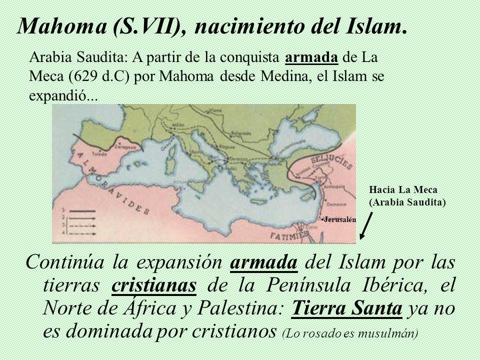 Mahoma (S.VII), nacimiento del Islam.