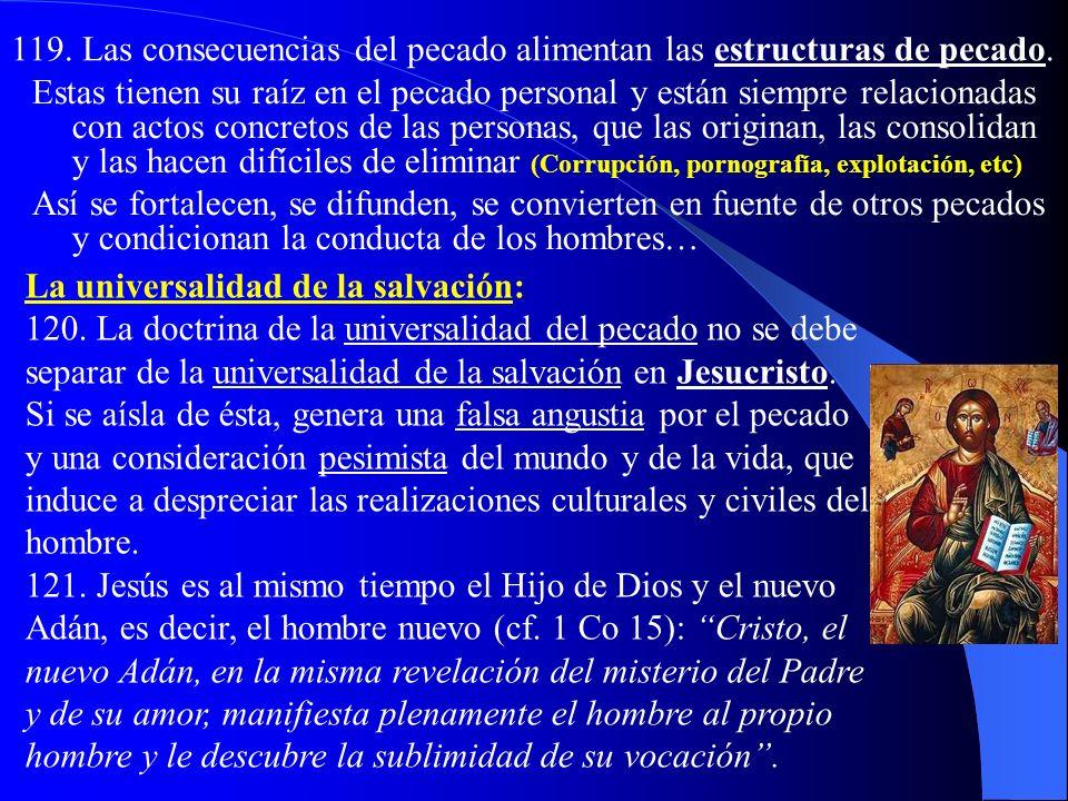 119. Las consecuencias del pecado alimentan las estructuras de pecado.