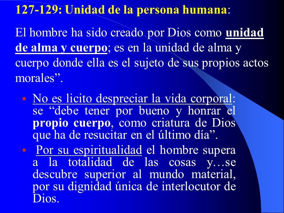 127-129: Unidad de la persona humana: