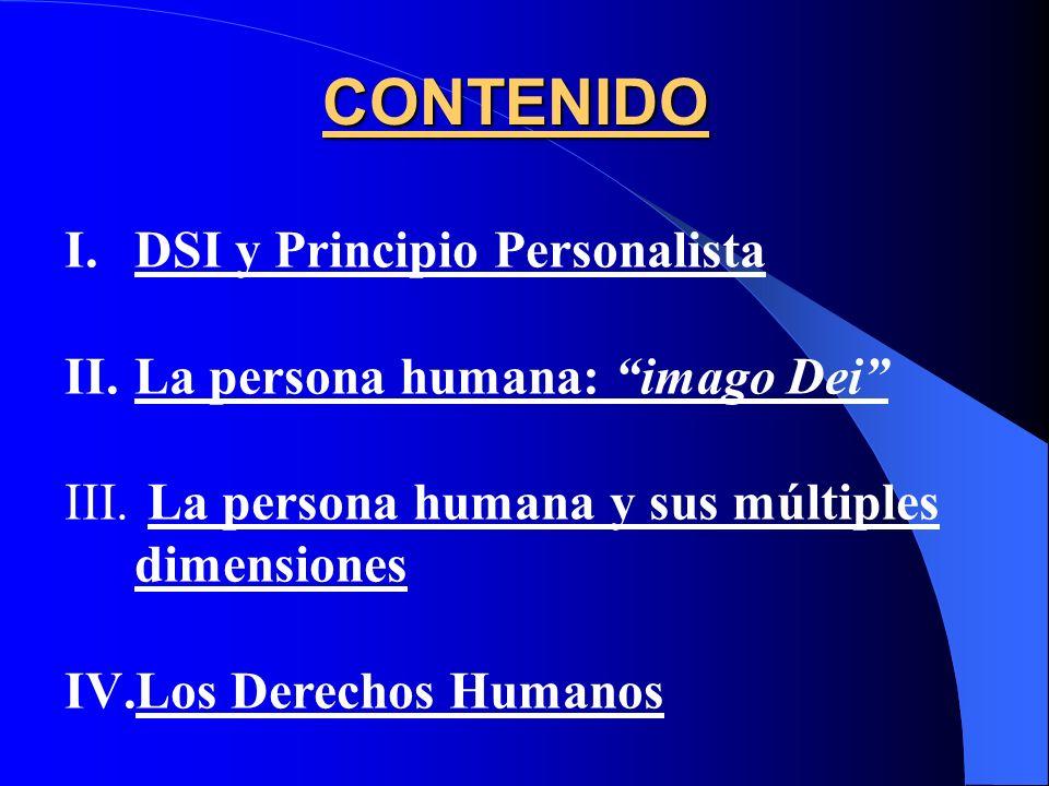 CONTENIDO DSI y Principio Personalista La persona humana: imago Dei