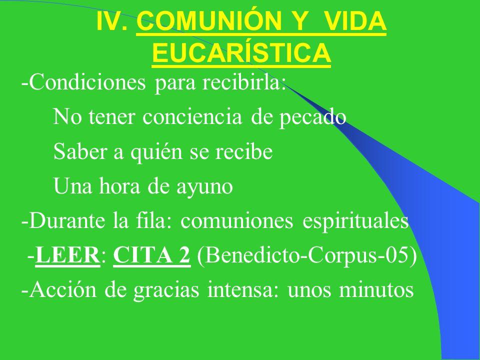 IV. COMUNIÓN Y VIDA EUCARÍSTICA