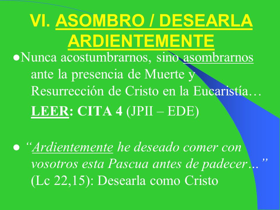 VI. ASOMBRO / DESEARLA ARDIENTEMENTE