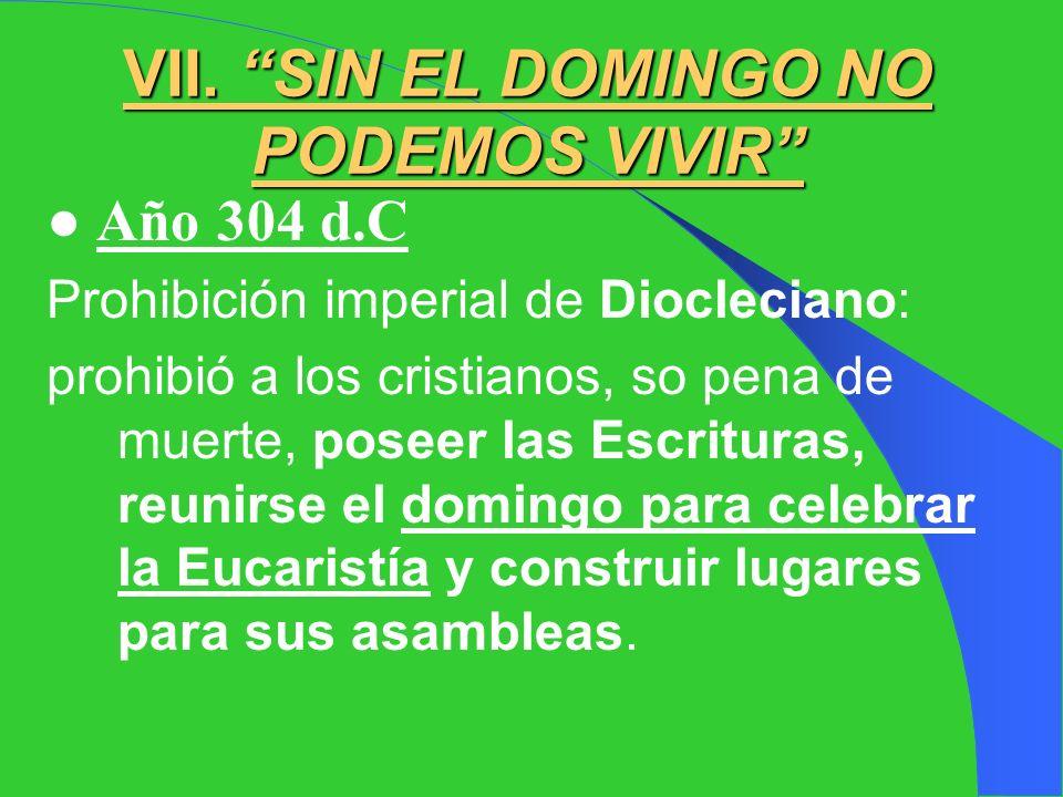 VII. SIN EL DOMINGO NO PODEMOS VIVIR