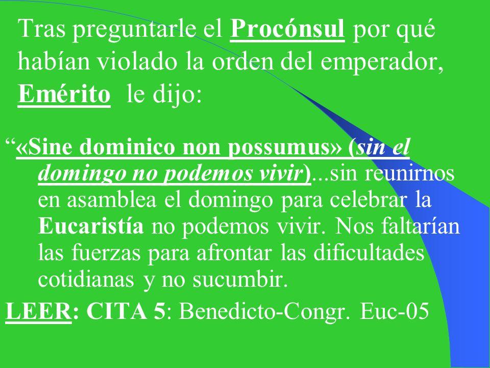 Tras preguntarle el Procónsul por qué habían violado la orden del emperador, Emérito le dijo: