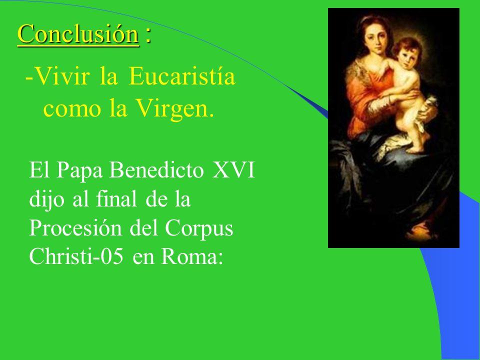-Vivir la Eucaristía como la Virgen.