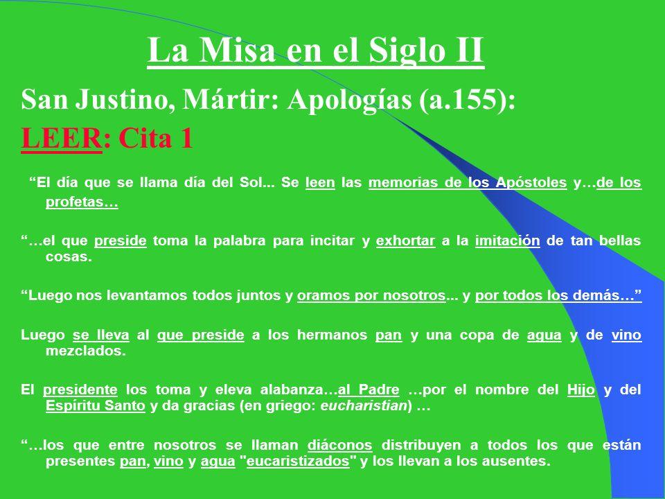 La Misa en el Siglo II San Justino, Mártir: Apologías (a.155):
