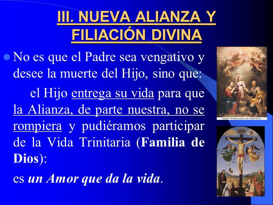 III. NUEVA ALIANZA Y FILIACIÓN DIVINA