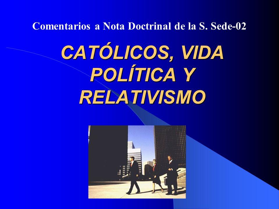 CATÓLICOS, VIDA POLÍTICA Y RELATIVISMO