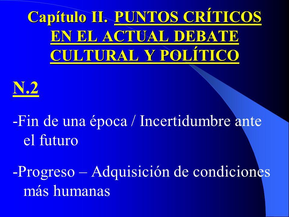Capítulo II. PUNTOS CRÍTICOS EN EL ACTUAL DEBATE CULTURAL Y POLÍTICO