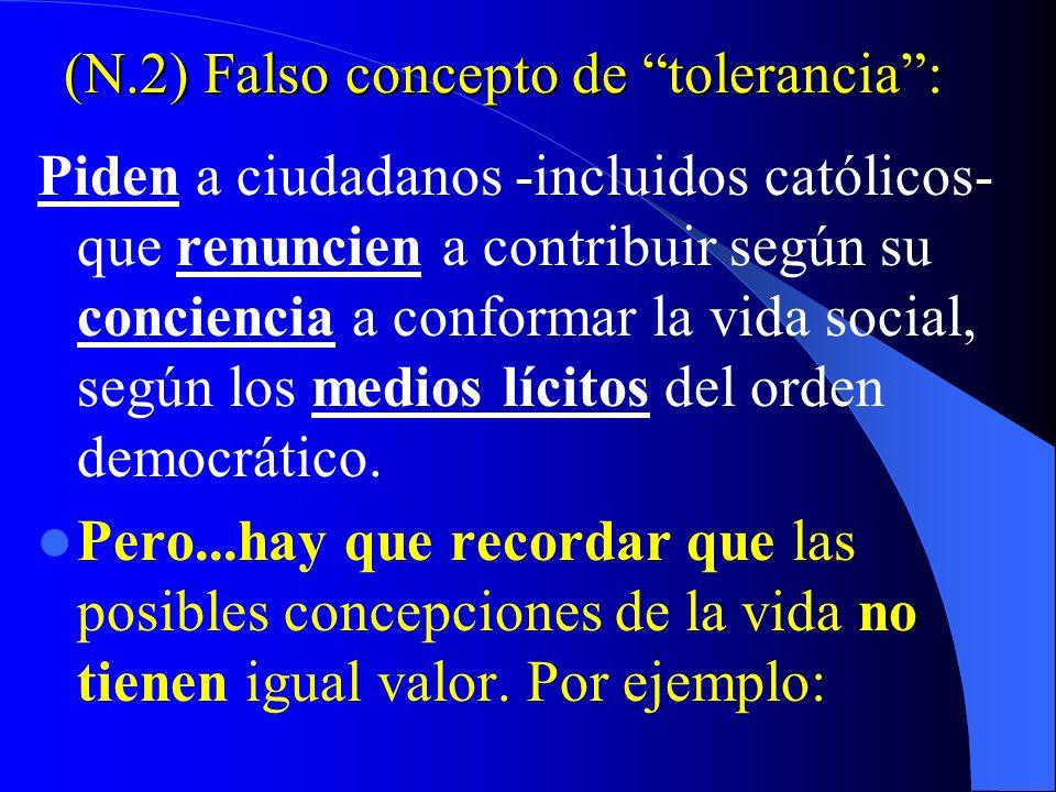 (N.2) Falso concepto de tolerancia :