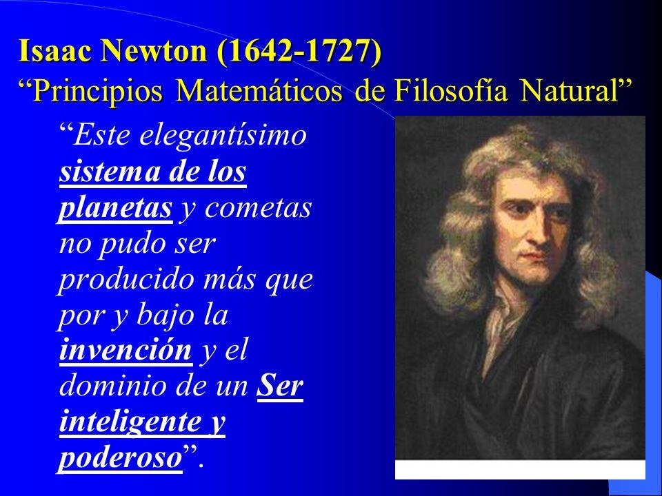 Isaac Newton (1642-1727) Principios Matemáticos de Filosofía Natural