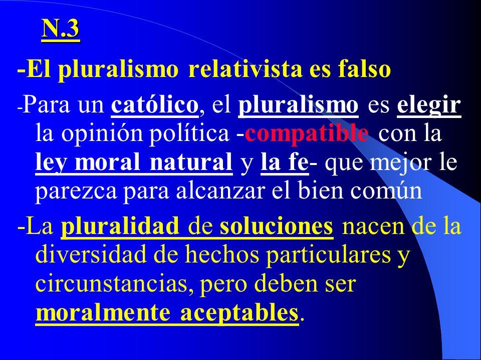 -El pluralismo relativista es falso