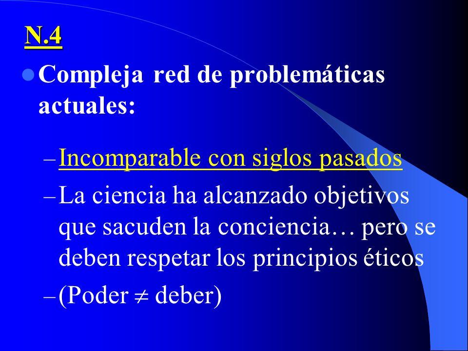 N.4Compleja red de problemáticas actuales: Incomparable con siglos pasados.