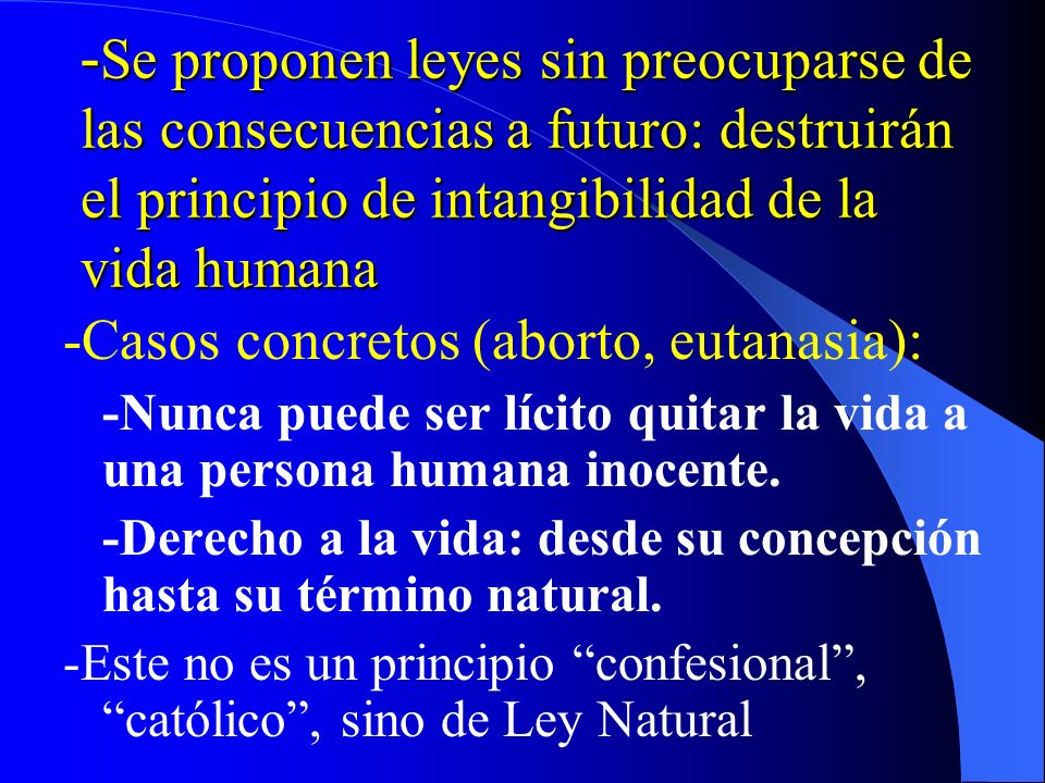 -Casos concretos (aborto, eutanasia):