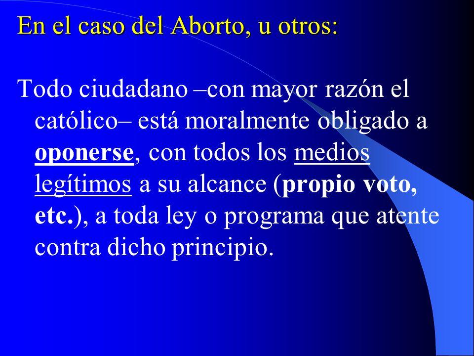 En el caso del Aborto, u otros: