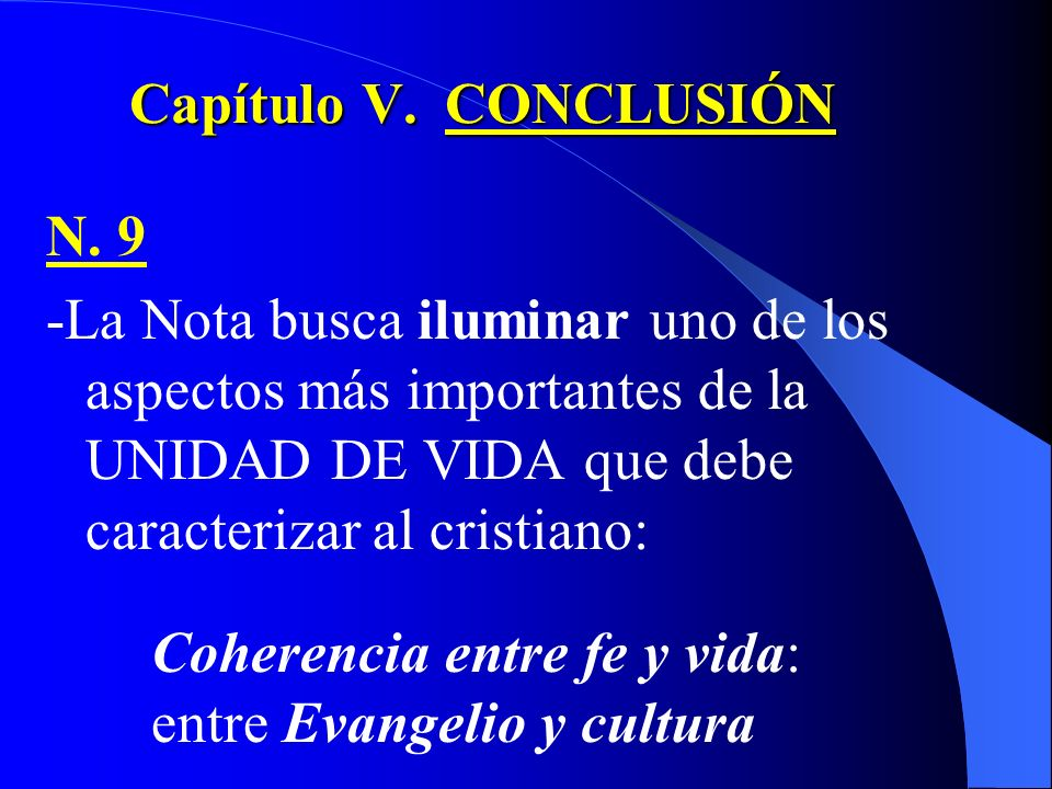 Capítulo V. CONCLUSIÓN N. 9. -La Nota busca iluminar uno de los aspectos más importantes de la UNIDAD DE VIDA que debe caracterizar al cristiano: