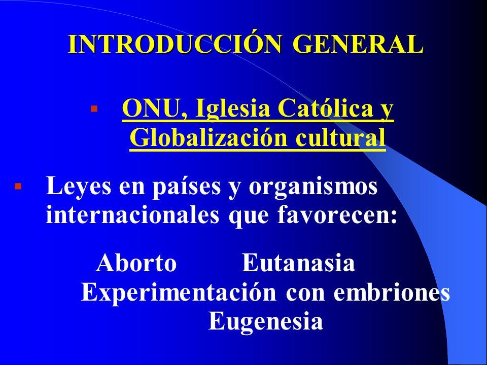 Aborto Eutanasia Experimentación con embriones Eugenesia