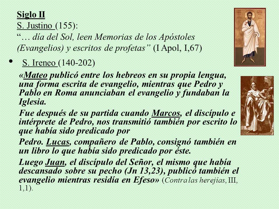 S. Ireneo (140-202) Siglo II S. Justino (155):