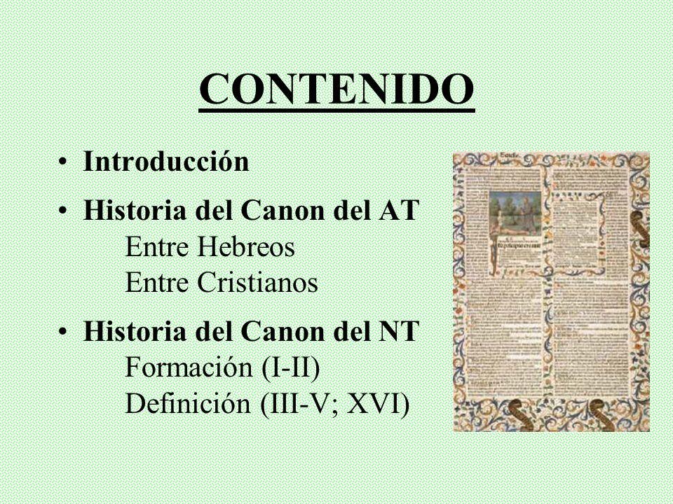 CONTENIDO Introducción Historia del Canon del AT Entre Hebreos