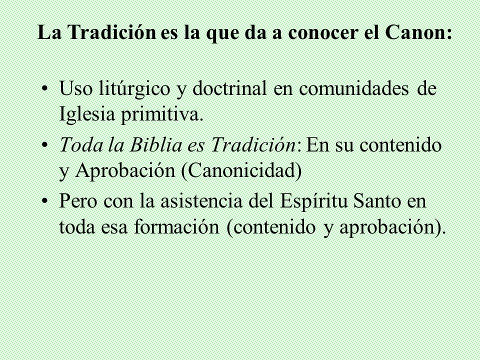 La Tradición es la que da a conocer el Canon: