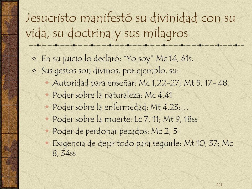 Jesucristo manifestó su divinidad con su vida, su doctrina y sus milagros