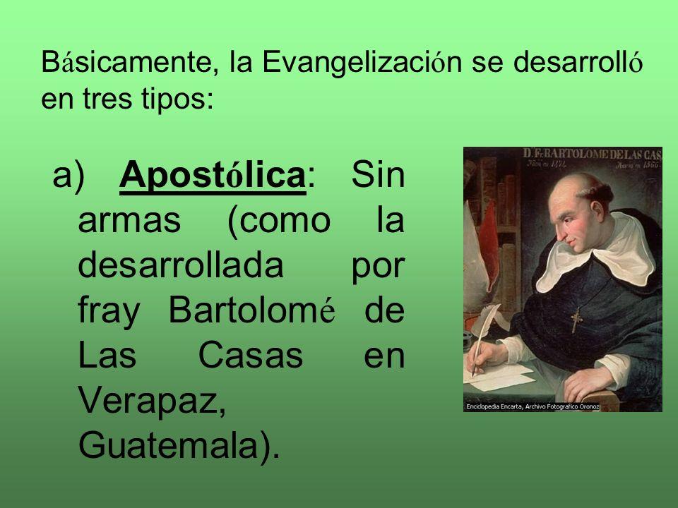 Básicamente, la Evangelización se desarrolló en tres tipos: