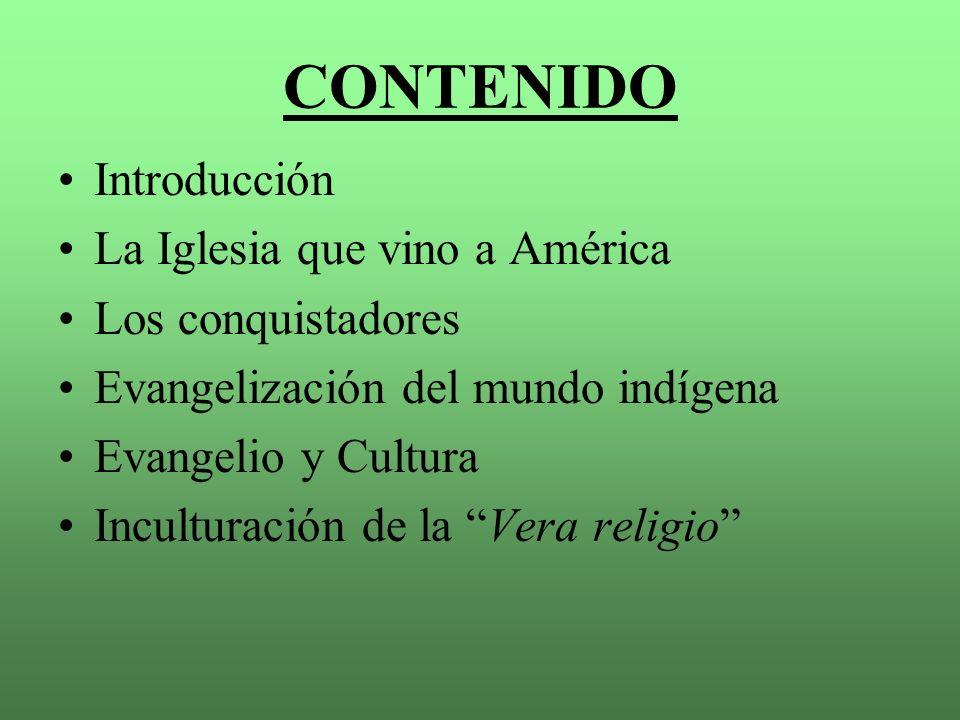 CONTENIDO Introducción La Iglesia que vino a América