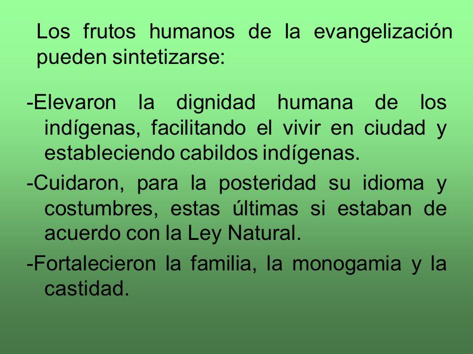 Los frutos humanos de la evangelización pueden sintetizarse: