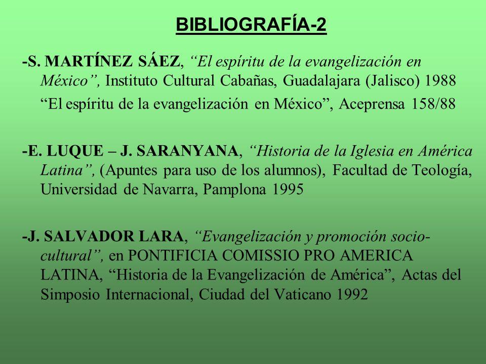 BIBLIOGRAFÍA-2 -S. MARTÍNEZ SÁEZ, El espíritu de la evangelización en México , Instituto Cultural Cabañas, Guadalajara (Jalisco) 1988.