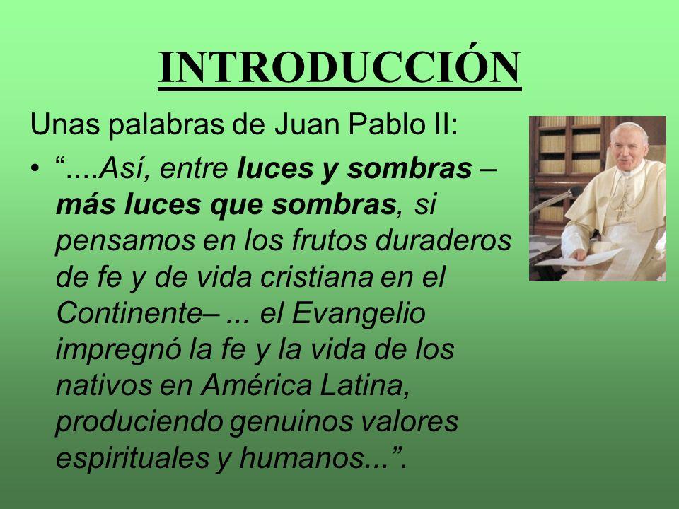 INTRODUCCIÓN Unas palabras de Juan Pablo II: