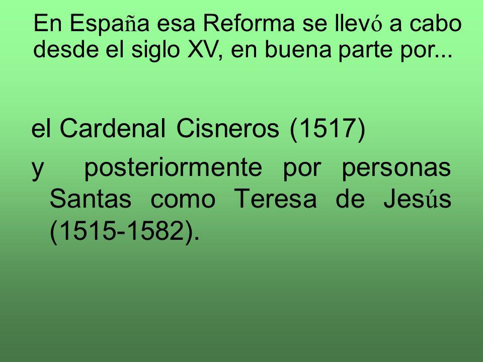 el Cardenal Cisneros (1517)