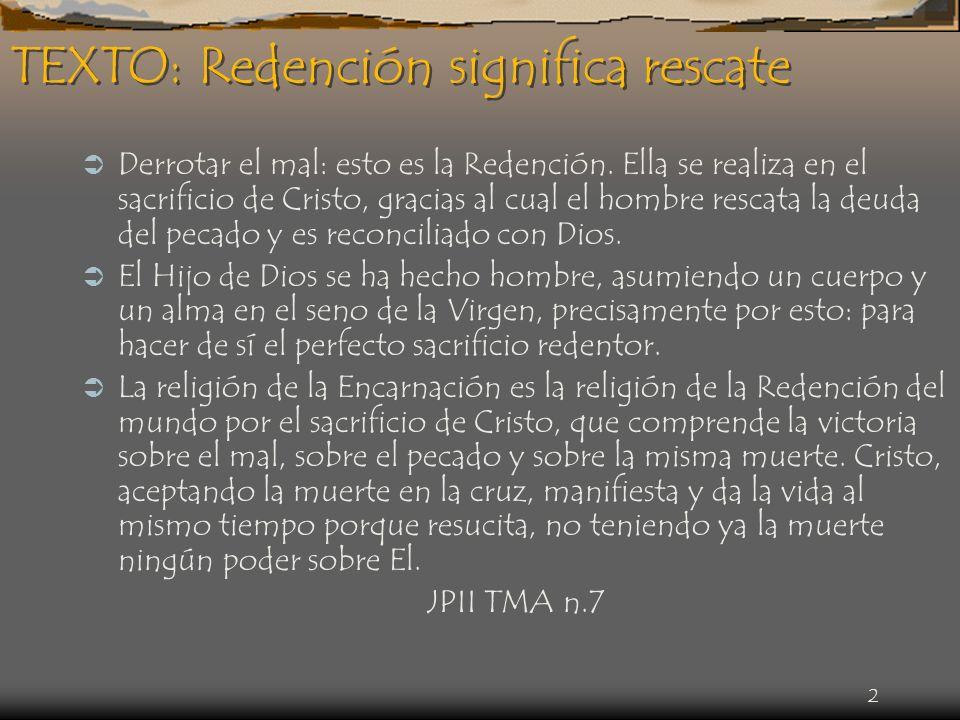 TEXTO: Redención significa rescate