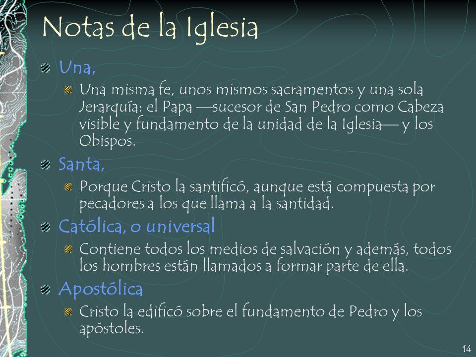 Notas de la Iglesia Una, Santa, Católica, o universal Apostólica