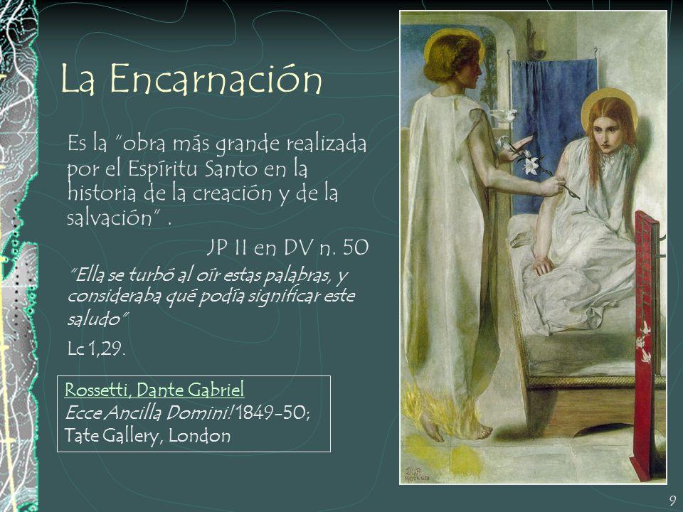La Encarnación Es la obra más grande realizada por el Espíritu Santo en la historia de la creación y de la salvación .