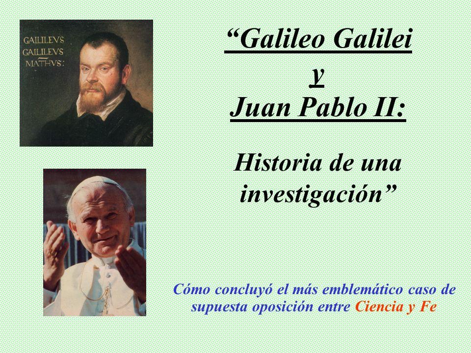 Galileo Galilei y Juan Pablo II: Historia de una investigación
