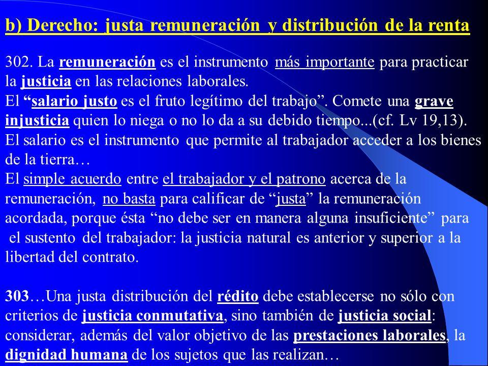 b) Derecho: justa remuneración y distribución de la renta