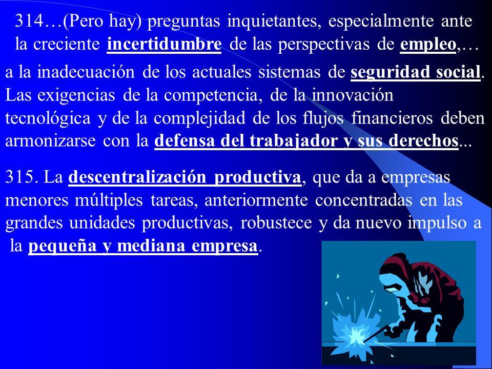 314…(Pero hay) preguntas inquietantes, especialmente ante la creciente incertidumbre de las perspectivas de empleo,…