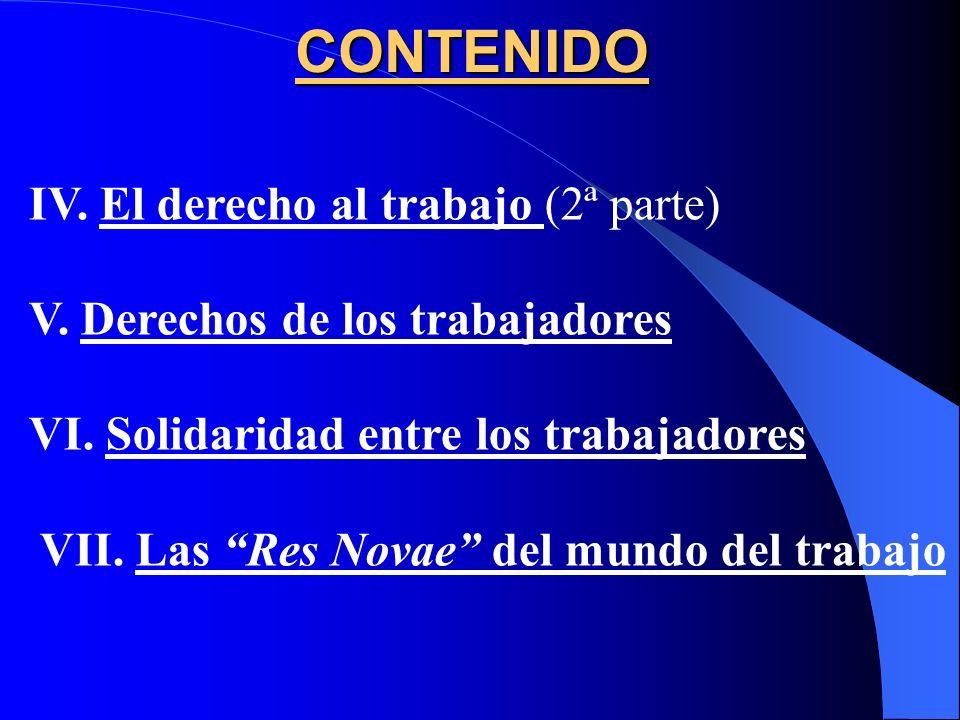 CONTENIDO IV. El derecho al trabajo (2ª parte)