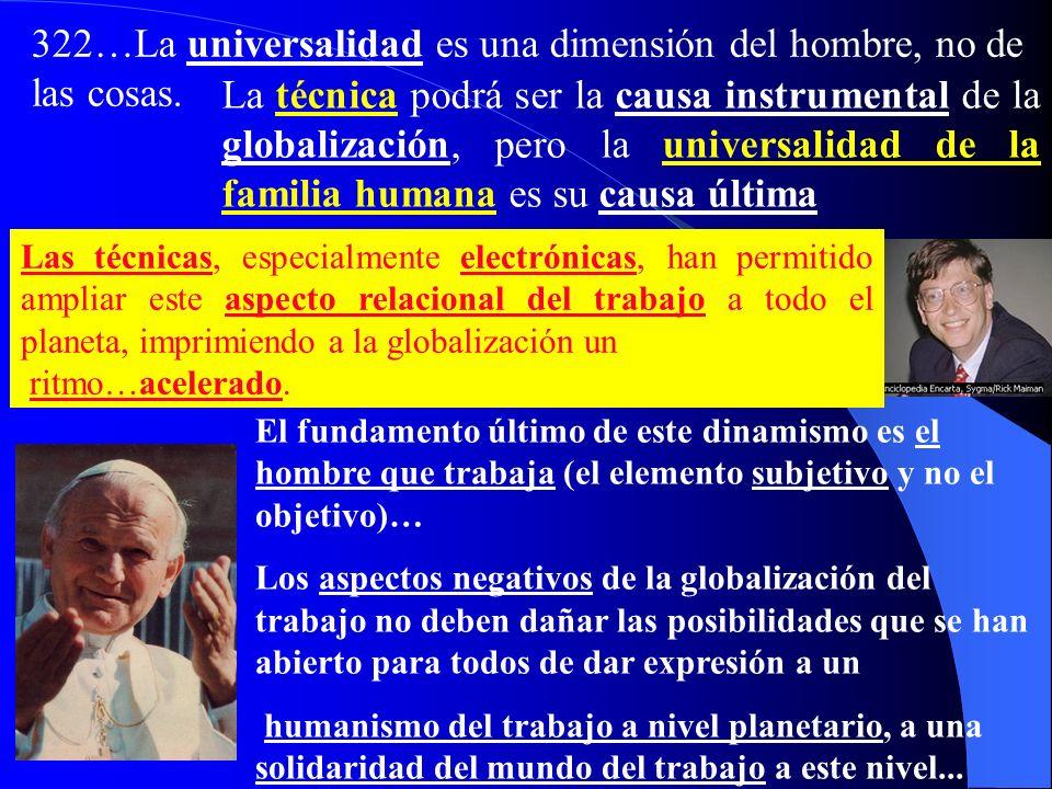 322…La universalidad es una dimensión del hombre, no de las cosas.