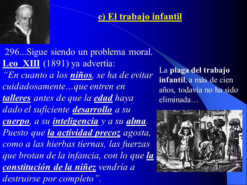 296...Sigue siendo un problema moral. Leo XIII (1891) ya advertía: