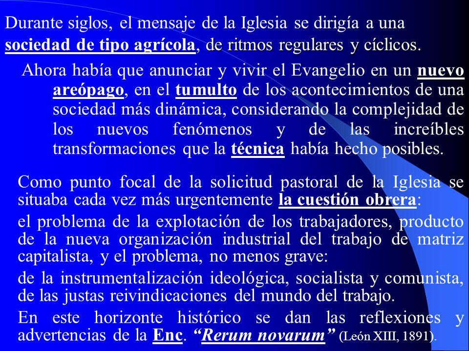 Durante siglos, el mensaje de la Iglesia se dirigía a una sociedad de tipo agrícola, de ritmos regulares y cíclicos.