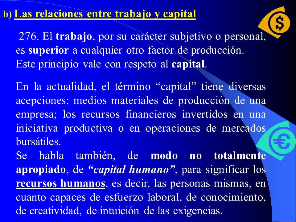 Este principio vale con respeto al capital.