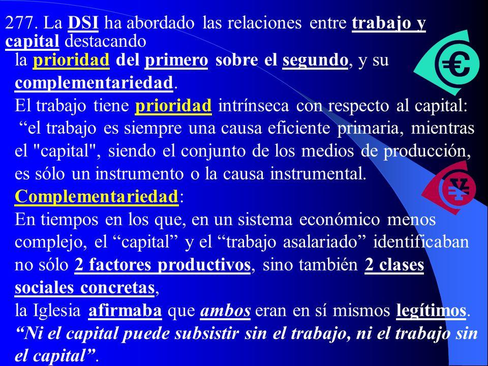 277. La DSI ha abordado las relaciones entre trabajo y capital destacando