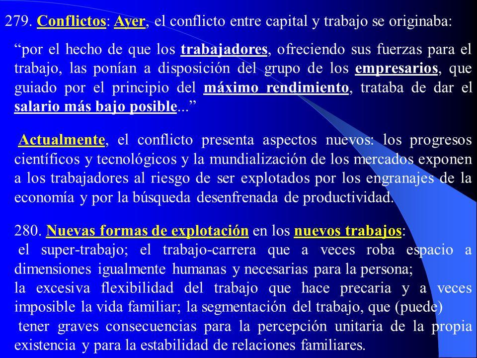 279. Conflictos: Ayer, el conflicto entre capital y trabajo se originaba: