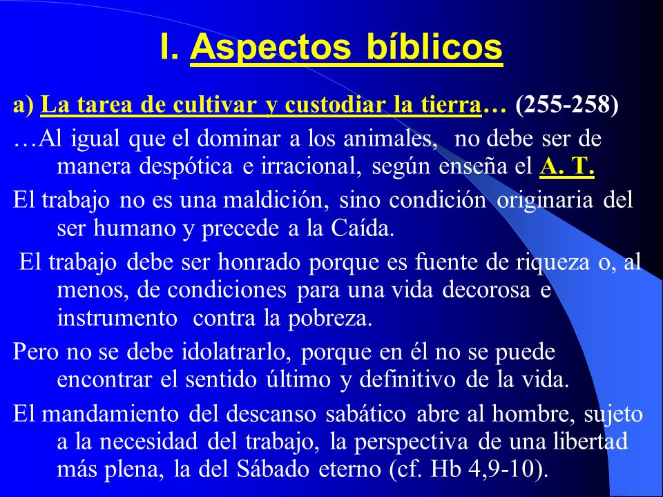 I. Aspectos bíblicos a) La tarea de cultivar y custodiar la tierra… (255-258)