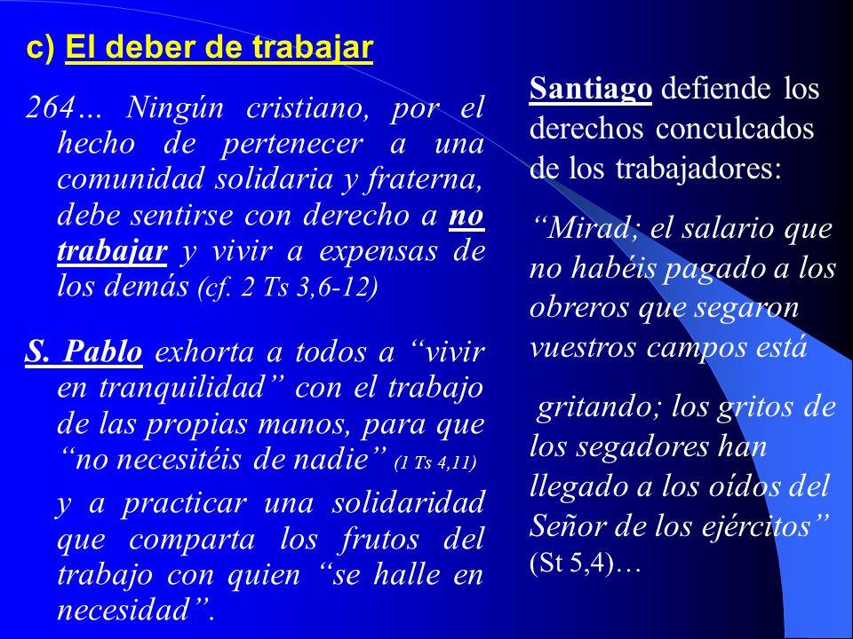 c) El deber de trabajar Santiago defiende los derechos conculcados de los trabajadores:
