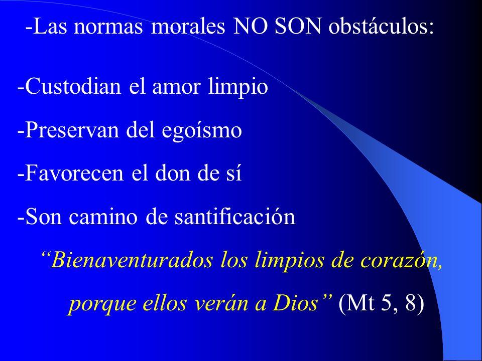 -Las normas morales NO SON obstáculos: